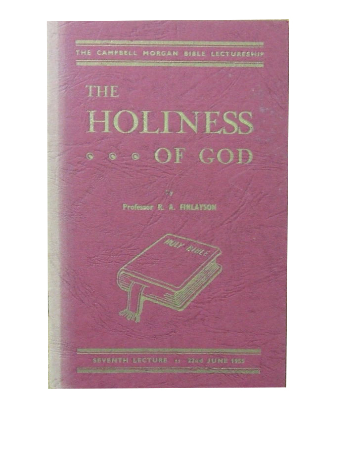 Image for The Holiness of God  (Dr G Campbell Morgan memorial lecture No.7 given at Westminster Chapel 22nd June 1955)