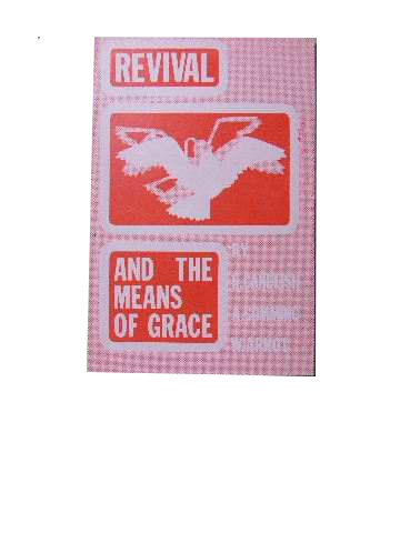 Image for Revival and the Means of Grace.