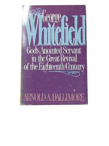 Image for George Whitefield  God's anointed servant in the Great Revival of the 18th Century