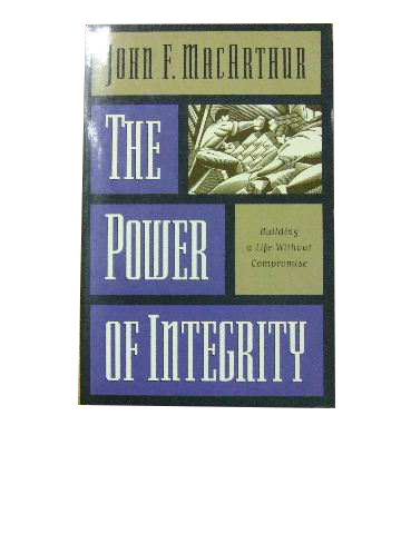 Image for The Power of Integrity: Building a Life Without Compromise.
