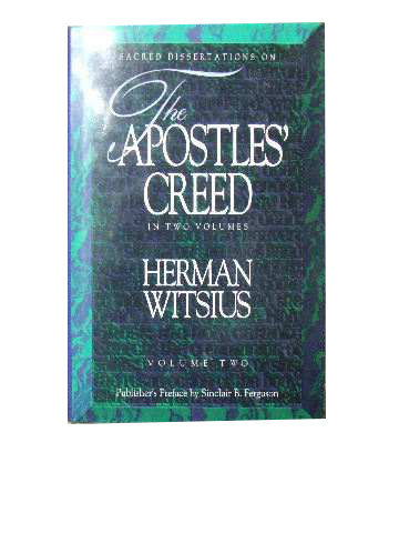 Image for Sacred Dissertations on the Apostles' Creed in Two Volumes  Volume 2