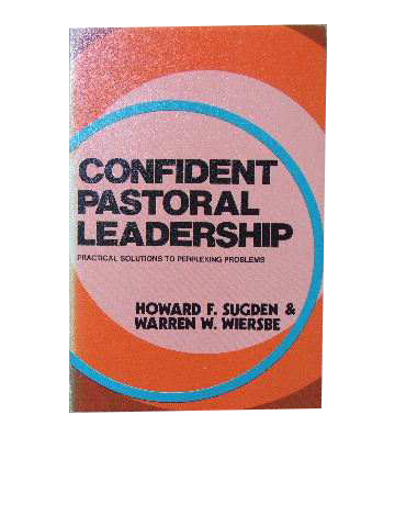 Image for Confident Pastoral Leadership  Practical solutions to perplexing problems