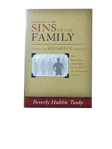 Image for Overcoming the Sins of the Family  Becoming the redemptive generation