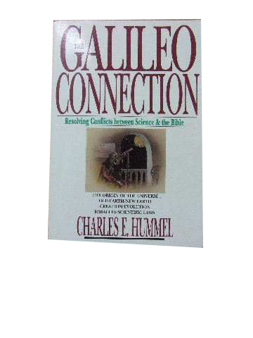 Image for The Galileo Connection  Resolving conflicts between Science and the Bible
