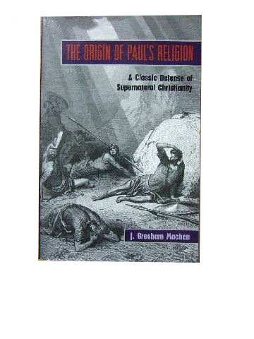 Image for The Origin of Paul's Religion  A classic defense of Supernatural Christianity