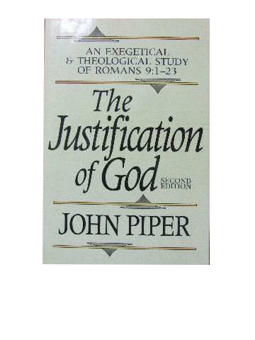 Image for The Justification of God  An exegetical and theological study of Romans 9:1-23