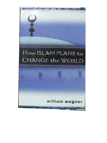 Image for How Islam plans to change the world.