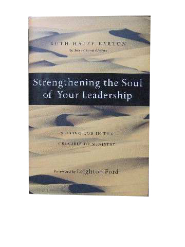 Image for Strengthening the Soul of Your Leadership  Seeking God in the Crucible of Ministry