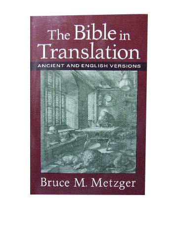 Image for The Bible in Translation  Ancient and English Versions