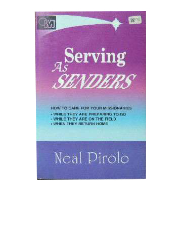 Image for Serving As Senders  How to Care for Your Missionaries While They Are Preparing to Go, While They Are on the Field, When They Return Home