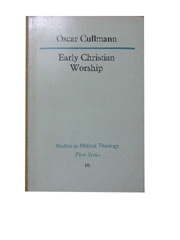 Image for Early Christian Worship  Studies in Biblical Theology No. 10