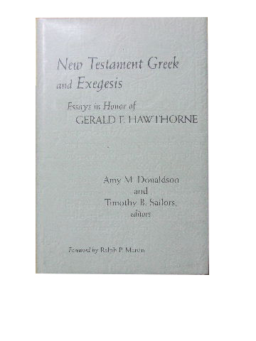 Image for New Testament Greek and Exegesis  Essays in honour of Gerald F. Hawthorne
