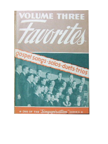 Image for Favourites Volume Three  Gospel songs for solos, duets, trios, quartets and group singing