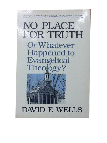 Image for No Place for Truth  or Whatever Happened to Evangelical Theology