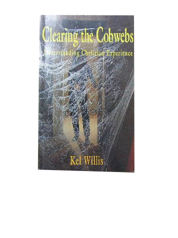 Image for Clearing the Cobwebs  Understanding Christian Experience
