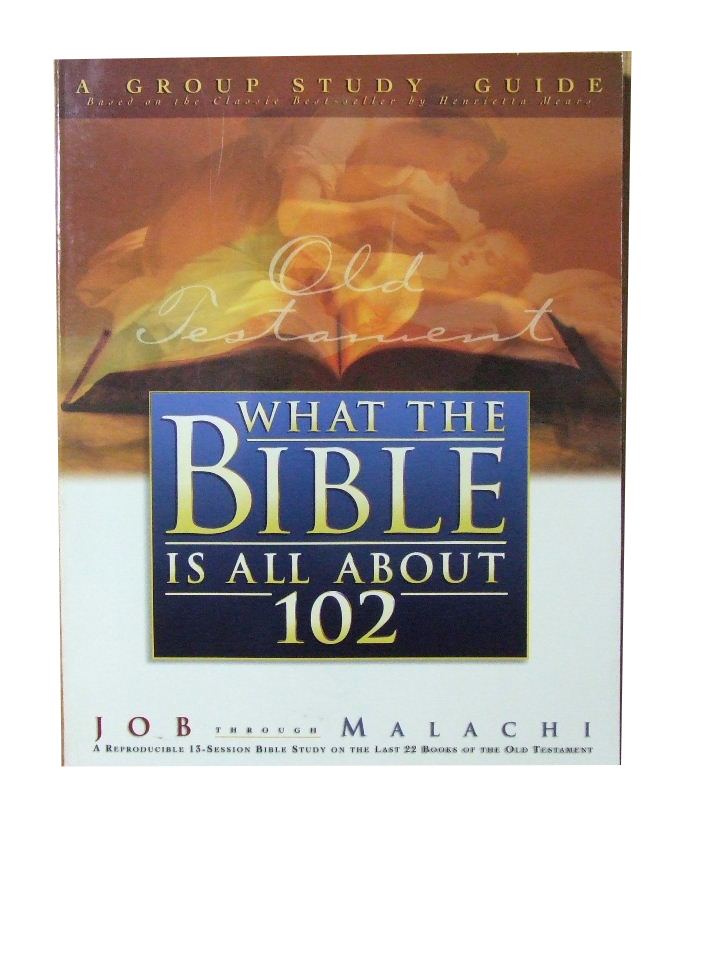 Image for What the Bible is all about 102  Job through Malachi