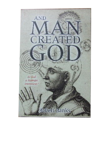 Image for And Man Created God  Is God a Human Inventin?