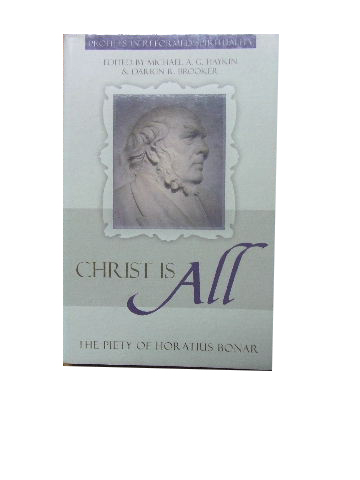 Image for Christ Is All: The Piety of Horatius Bonar.