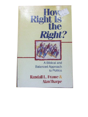 Image for How Right is the Right  A Biblical and balanced approach to politics