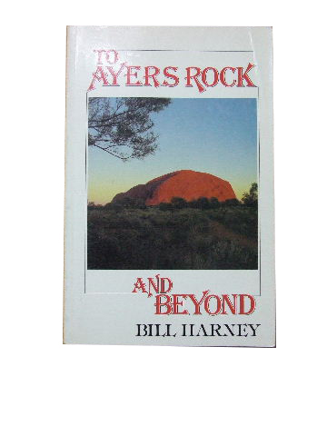 Image for To Ayers Rock and Beyond.