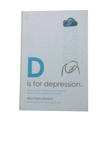 Image for D is for Depression  Spiritual, pstchological and medical resources for healing depression