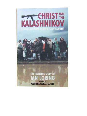 Image for Christ and the Kalashnikov  Stories of hope in war-torn Albania. As told to Muthena Paul ALKAZRAJI