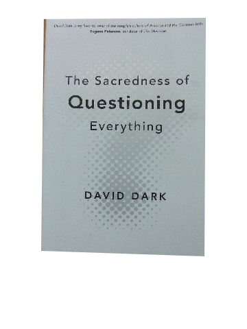 The Sacredness of Questioning Everything.