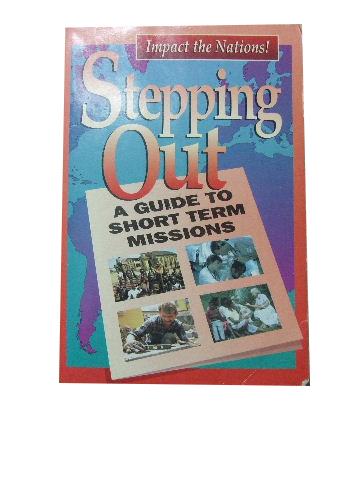 Image for Stepping Out - A Guide to Short Term Missions.