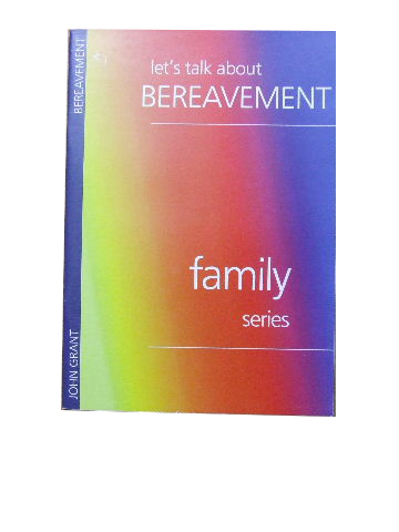 Image for Let's Talk about Bereavement  (The John Ritchie Family Series)