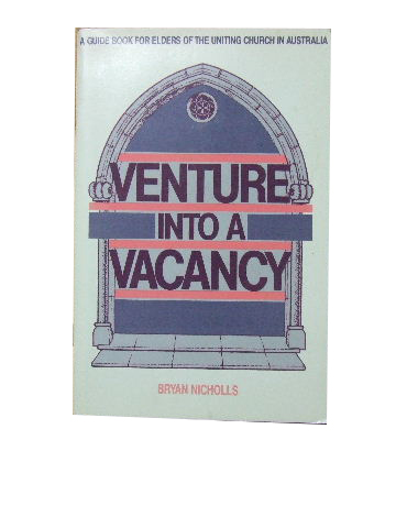 Image for Venture into a Vacancy  A Guide Book for Elders of the Uniting Church in Australia