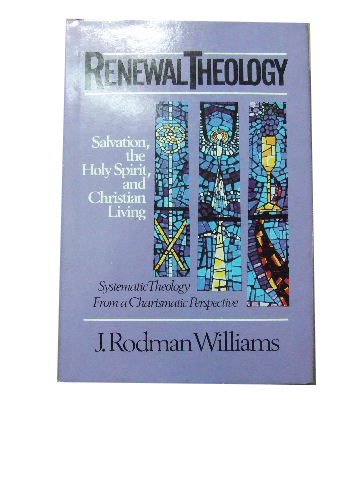 Image for Renewal Theology. Volume 2 Salvation, the Holy Spirit, and Christian Living  Systematic Theology from a Charismatic Perspective