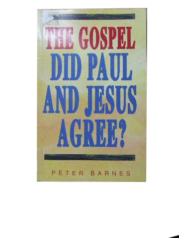 Image for The Gospel. Did Paul and Jesus Agree?