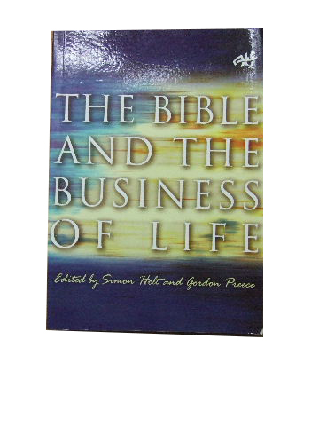 Image for The Bible and the Business of Life  Essays in honor of Robert Banks' 65th birthday
