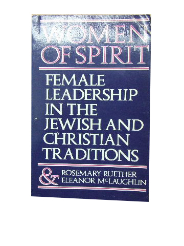 Image for Women of Spirit: Female Leadership in the Jewish and Christian Traditions.