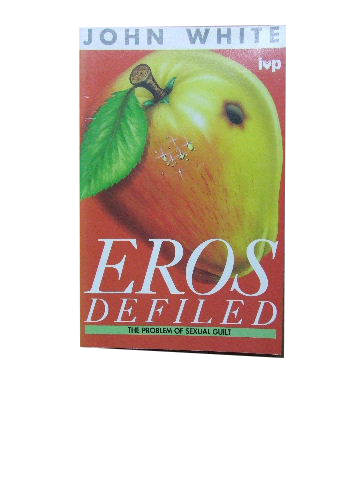 Image for Eros Defiled  The Christian and Sexual Sin