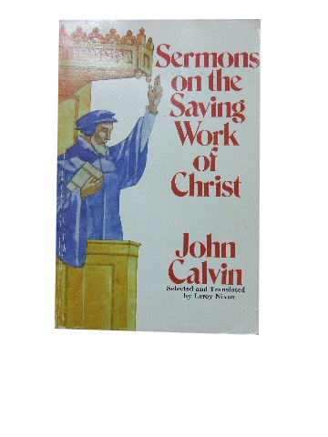 Image for Sermons on the Saving Work of Christ  Selected and translated by Leroy Nixon