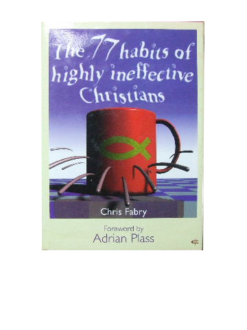 Image for The 77 Habits of Highly Ineffective Christians.