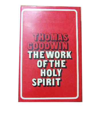Image for Works of Thomas Goodwin.   The Work of the Holy Spirit in our Salvation.