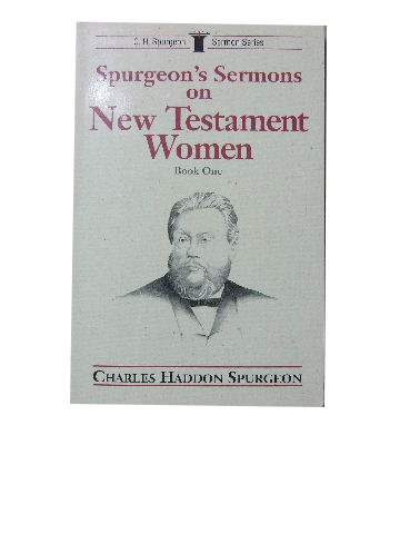 Image for Spurgeon's Sermons on New Testament Women Book 1  (C.H.Spurgeon Sermon Series)