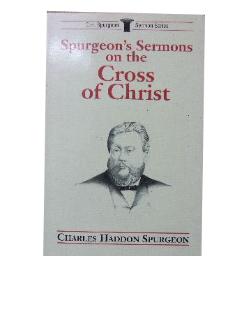 Image for Spurgeon's Sermons on the Cross of Christ  (C.H.Spurgeon Sermon Series)