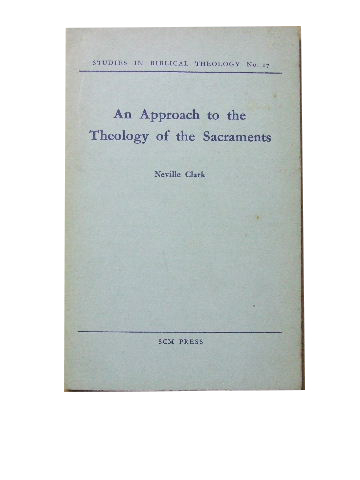 Image for An Approach to the Theology of the Sacraments  Studies in Biblical Theology No. 17