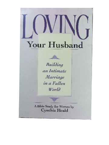 Image for Loving your Husband  Building an intimate marriage in a fallen world