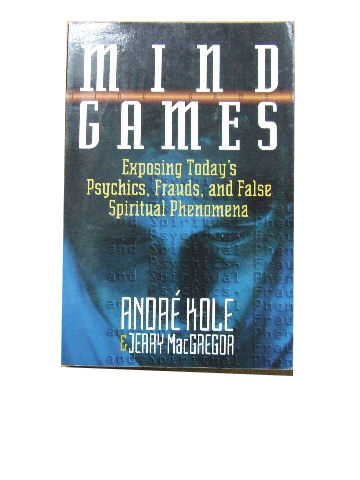 Image for Mind Games  Exposing today's psychics, frauds, and false spiritual phenomena
