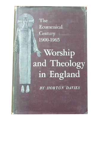 Image for Worship and Theology in England  The Ecumenical Century 1900 - 1965