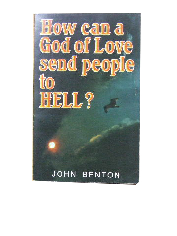 Image for How Can A God of Love Send People to Hell?