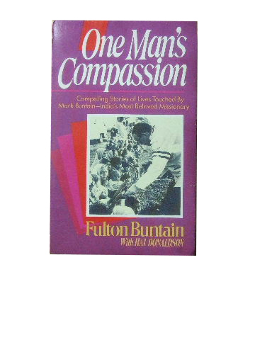 Image for One Man's Compassion  Compelling stories of lives touched by Mark Buntain, India's most beloved missionary