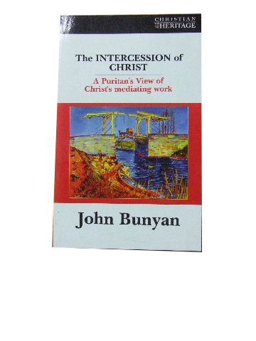 Image for The Intercession of Christ  A Puritan's view of Christ's mediating work