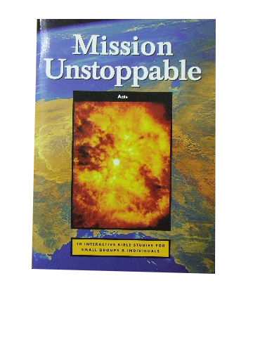 Image for Mission Unstoppable (Acts)  10 interactive Bible studies for small groups and individuals