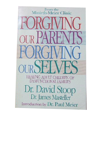 Image for Forgiving our Parents Forgiving Ourselves  Healing Adult Children of Dysfunctional Families