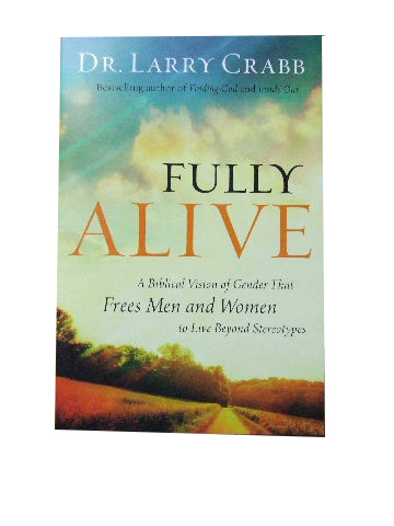 Image for Fully Alive  A Biblical Vision of Gender that Frees Men and Women to Live Beyond Stereotypes